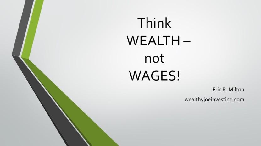 Think Wealth, NotWages!